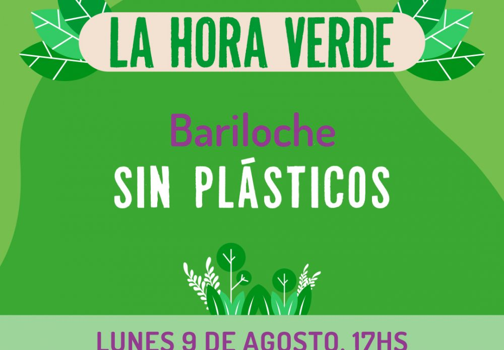 09/08 – La Hora Verde: Bariloche sin Plásticos